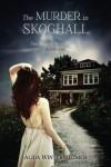 The Murder in Skoghall: A 28.5press Illustrated Novel (The Skoghall Mystery Series) (Volume 1) - Alida Winternheimer