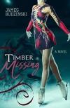 Timber Is Missing - James Anthony Budzinski