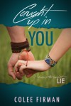 Caught Up In You - Colee Firman