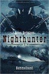 Anton Serkalows Nighthunter: Sammelband 1 - Anton Serkalow