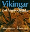 Vikingar på Helgö och Birka (Hardcover) - Wilhelm Holmqvist, Karl-Erik Granath