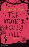 Für immer Hollyhill: Roman - Alexandra Pilz