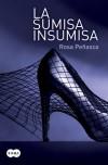 La sumisa insumisa - Rosa Peñasco