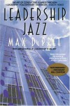 Leadership Jazz: The Essential Elements of a Great Leader - Max DePree