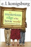 Mysterious Edge of the Heroic World -