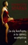 Ja cię kocham, a ty śpisz, wampirze (Love At Stake, #5) - Kerrelyn Sparks