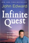 Infinite Quest: Develop Your Psychic Intuition to Take Charge of Your Life - John Edward