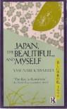 Japan the Beautiful and Myself - Yasunari Kawabata, Masakatsu Gunji, Edward G. Seidensticker