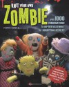 Knit Your Own Zombie: Over 100 Combinations to Rip 'n' Reassemble for Horrifying Results. Fiona Goble - Fiona Goble