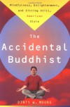 Accidental Buddhist - Dinty W. Moore