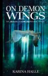 On Demon Wings (Experiment in Terror, #5) - Karina Halle
