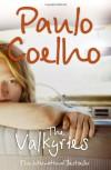The Valkyries - Alan R. Clarke, Paulo Coelho