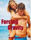 Forcing Gravity  - Monica Alexander