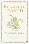 French Country Cooking (Penguin Cookery Library) - Elizabeth David