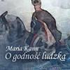 O godność ludzką - Maria Kann