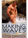 Making Waves - Pepper Espinoza