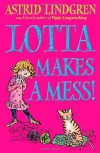 Lotta Makes A Mess! - Astrid Lindgren