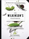 Mr. Wilkinson's Vegetables: A Cookbook to Celebrate the Garden - Matt Wilkinson