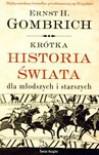Krótka Historia Świata Dla Młodszych I Starszych - Ernst Hans Josef Gombrich