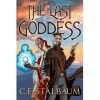 The Last Goddess (The Shattered Messiah #1) - C.E. Stalbaum
