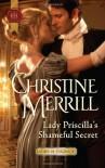Lady Priscilla's Shameful Secret - Christine Merrill