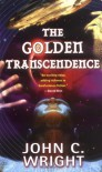 The Golden Transcendence: Or, The Last of the Masquerade - John C. Wright