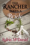 The Rancher Takes A Bride  - Sylvia McDaniel