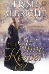 The Time Keeper - Trish Albright
