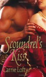 Scoundrel's Kiss - Carrie Lofty