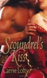Scoundrel's Kiss - Carrie Lofty