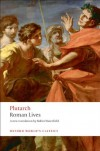 Roman Lives - Plutarch, Philip A. Stadter, Robin A.H. Waterfield