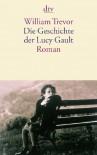 Die Geschichte der Lucy Gault: Roman - William Trevor