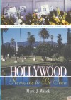 Hollywood Remains to Be Seen: A Guide to the Movie Stars' Final Homes - Mark Masek
