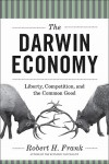 The Darwin Economy: Liberty, Competition, and the Common Good - Robert H. Frank