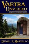 Vaetra Unveiled  - Daniel R. Marvello