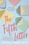 The Fifth Letter: old friends, hidden betrayals and one dangerous secret - Nicola Moriarty