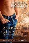 A Cowboy Worth Loving (Canton County Cowboys Book 1) - Charlene Bright