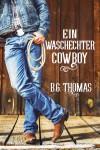 Ein waschechter Cowboy - Jutta E. Reitbauer, George B. Thomas Jr.