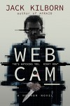 WEBCAM - A Novel of Terror - Jack Kilborn, J.A. Konrath