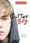 Cutter Boy (SideStreets (Hardcover)) - Cristy Watson