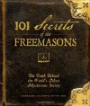 By Barb Karg 101 Secrets of the Freemasons: The Truth Behind the World's Most Mysterious Society (abridged edition) - Barb Karg