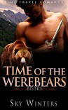 ROMANCE: TIME TRAVEL ROMANCE: Time of the Werebears Book 3 (Highlander Shifter Pregnancy Romance) (Historical Paranormal Romance Series) - Sky Winters