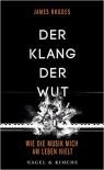 Der Klang der Wut: Wie die Musik mich am Leben hielt - Ditte Bandini, Giovanni Bandini, James  Rhodes