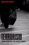 Terrorism: Understanding the Global Threat - David J. Whittaker