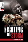 Fighting the Storm (Cageside Chronicles: Tommy Knuckles Trilogy 1) - Jarrah Loh