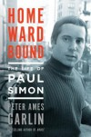 Homeward Bound: The Life of Paul Simon - Peter Ames Carlin