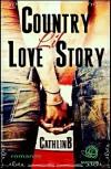 Country Lil Love Story - Cathlin B