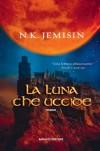 La luna che uccide - N.K. Jemisin