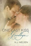 One Last Kiss Goodbye - N J Nielsen