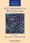A Companion to Rationalism - Alan Nelson